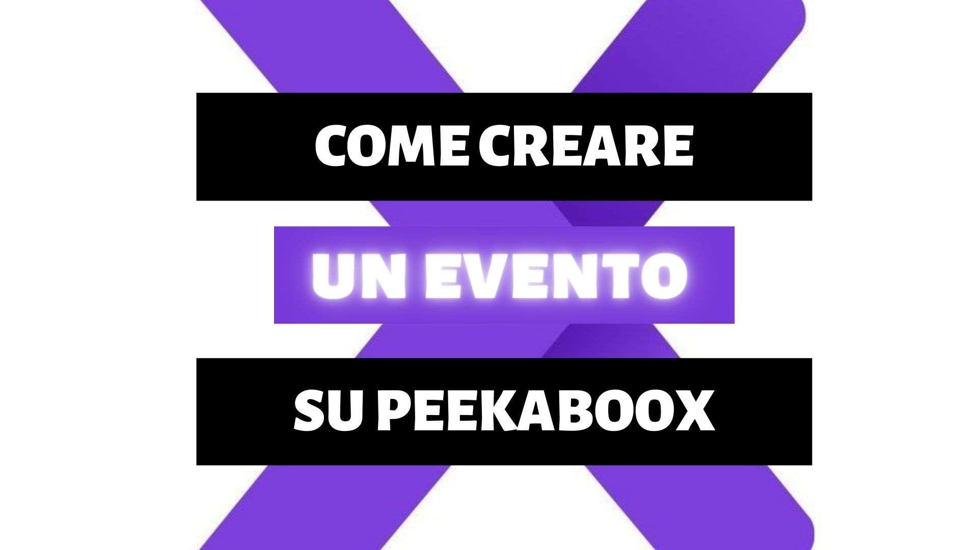 Peekaboox - Come creare un evento e il suo utilizzo